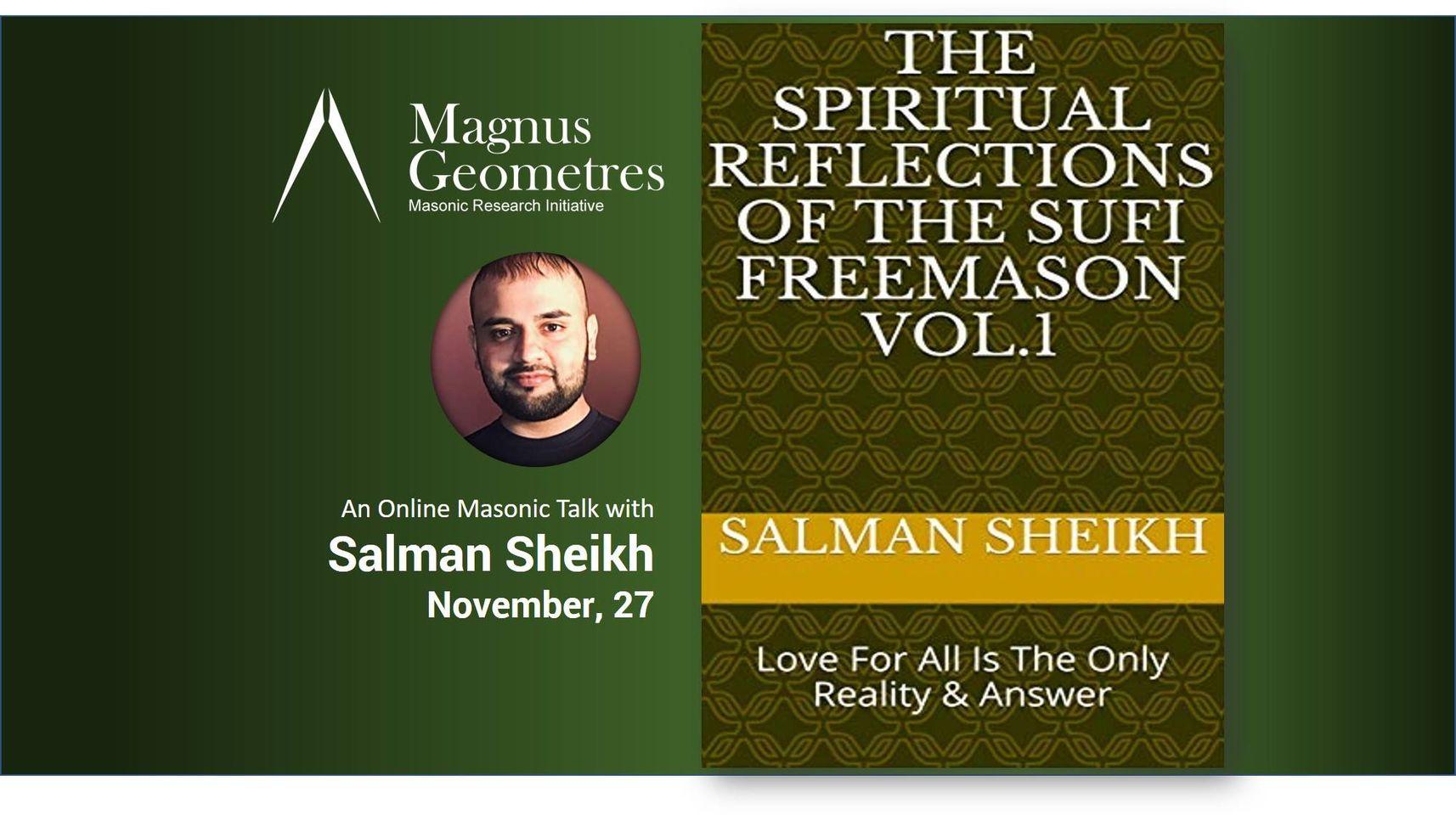 Spiritual reflection of sufi freemason The Spiritual Reflections of The Sufi Freemason By Salman S. Sheikh