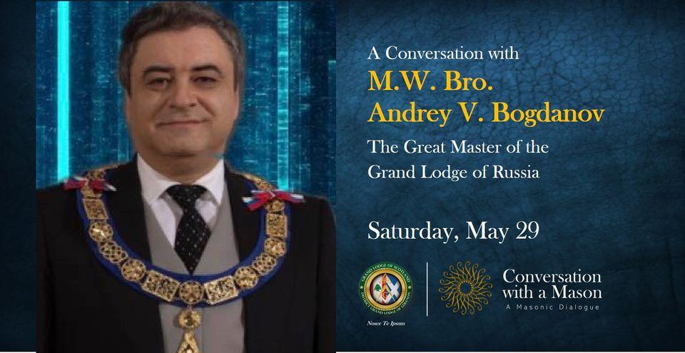 Bonych CONVERSATION WITH A MASON with M.W. Bro. Andrey V. Bogdanov