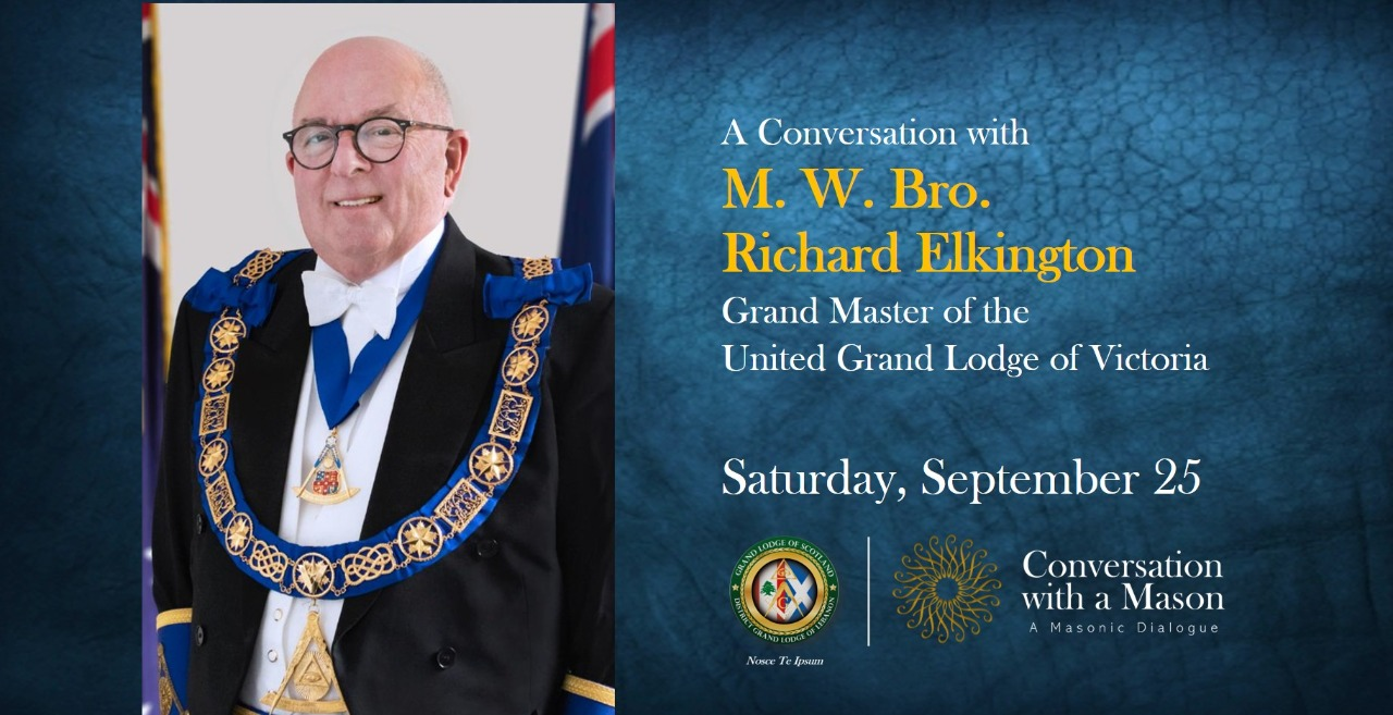 Richard Elkington1 CONVERSATION WITH A MASON with M.W. Bro. Richard Elkington